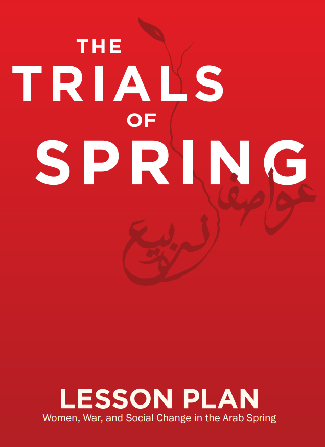 The Trials of Spring Lesson Plan: Women War and Social Change in the Arab Spring