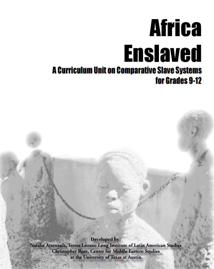 Africa Enslaved: A Curriculum Unit on Comparative Slave Systems for Grades 9-12
